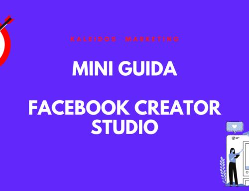 Mini Guida a Facebook Creator Studio: gestire le tue pagine da un unico tool gratuito
